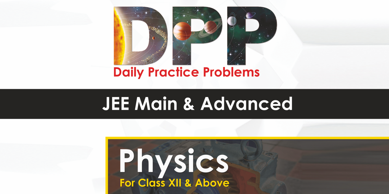 JEE Advanced Physics - Daily Practice Problem (DPP) Sheets