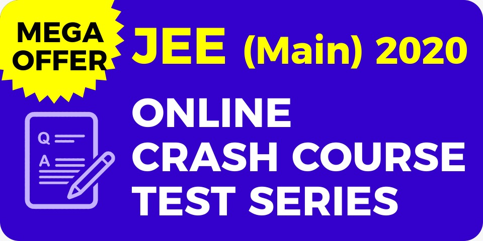 Online Crash Course Test Series JEE Main 2020