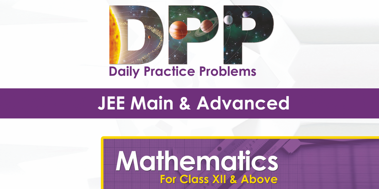 JEE Advanced Maths - Daily Practice Problem Sheets (DPP) Sheets