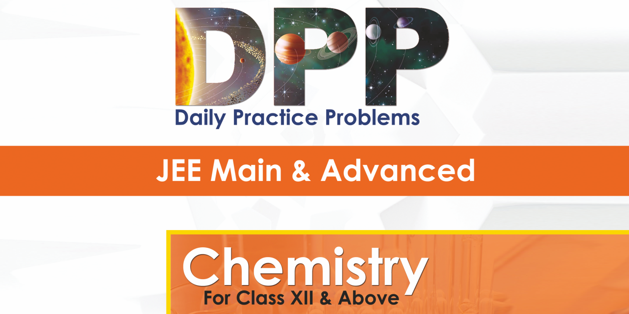 JEE Advanced Chemistry - Daily Practice Problem (DPP) Sheets
