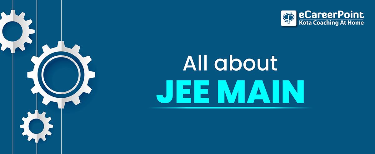 JEE Main 2021 Exam Dates, exam pattern, dates of registration, syllabus, sample paper, cut off etc.