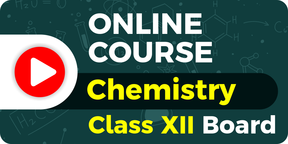 Chemistry Course - XII Board