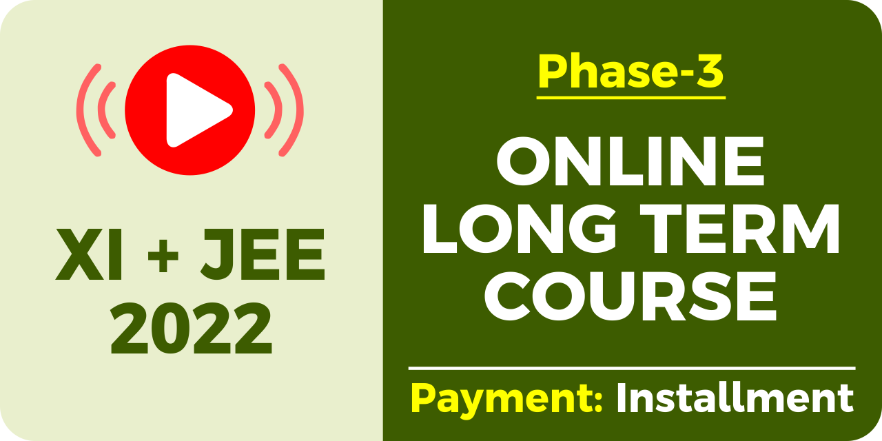 Live Course for XI + JEE 2022 (Phase-3)