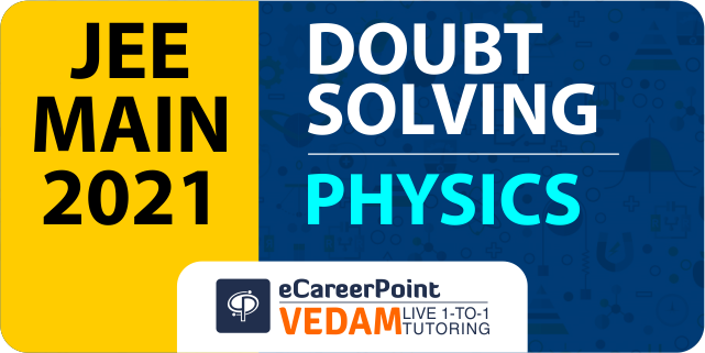 Doubt Solving for JEE Main Physics