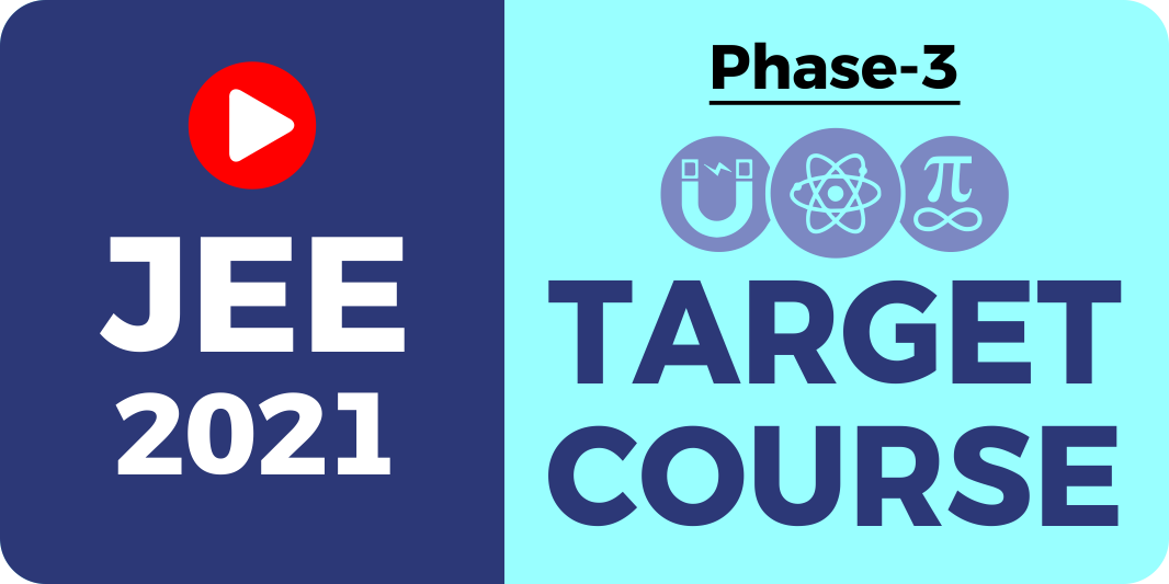 Live Target Course for JEE 2021 (Phase 3)